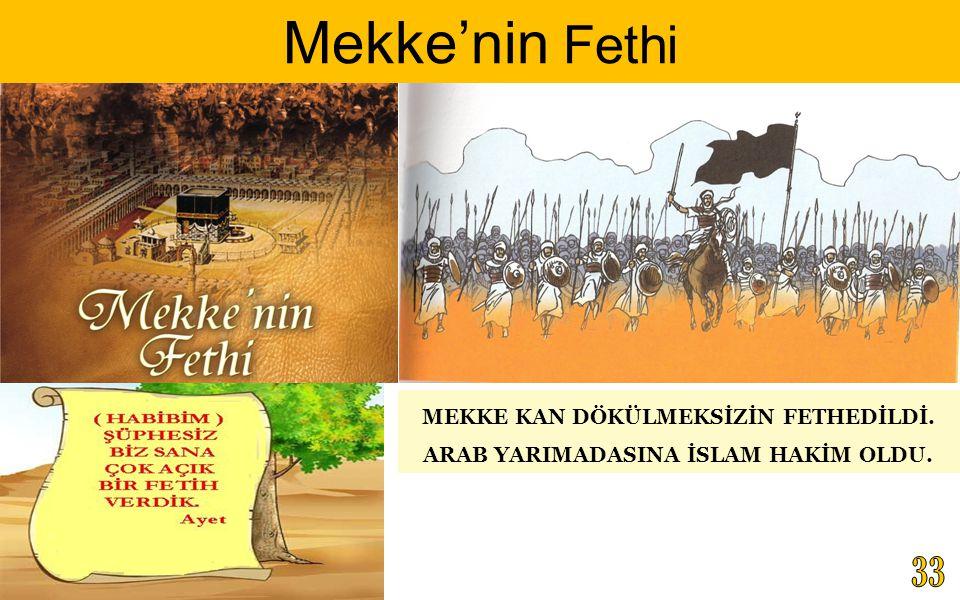 MEKKE KAN DÖKÜLMEKSİZİN FETHEDİLDİ. ARAB YARIMADASINA İSLAM HAKİM OLDU. Mekke'nin Fethi