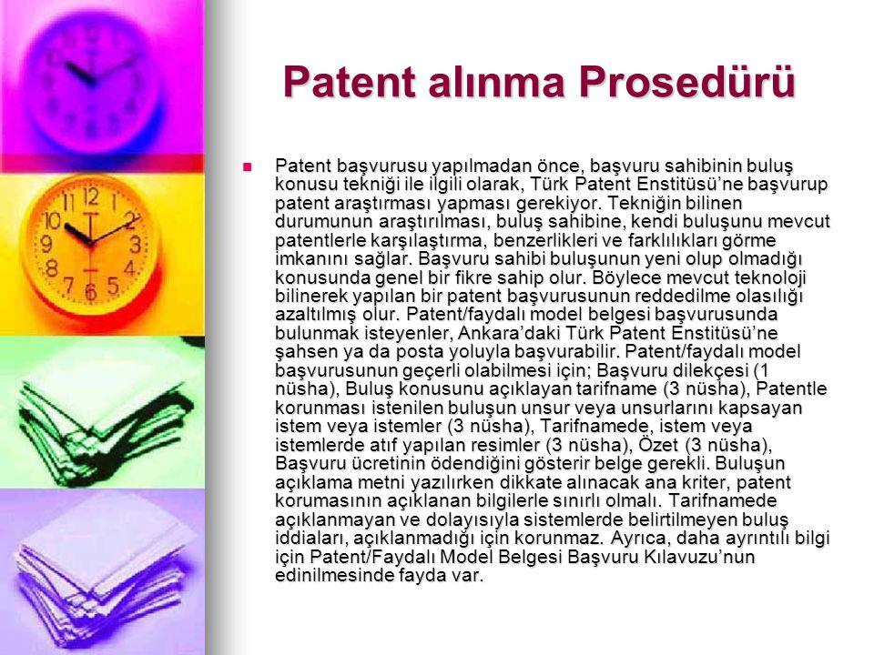 Patent alınma Prosedürü  Patent başvurusu yapılmadan önce, başvuru sahibinin buluş konusu tekniği ile ilgili olarak, Türk Patent Enstitüsü'ne başvuru