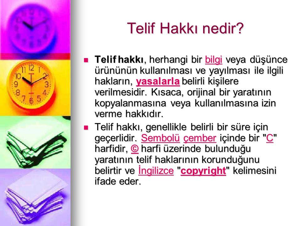 Telif Hakkı nedir?  Telif hakkı, herhangi bir bilgi veya düşünce ürününün kullanılması ve yayılması ile ilgili hakların, yasalarla belirli kişilere v