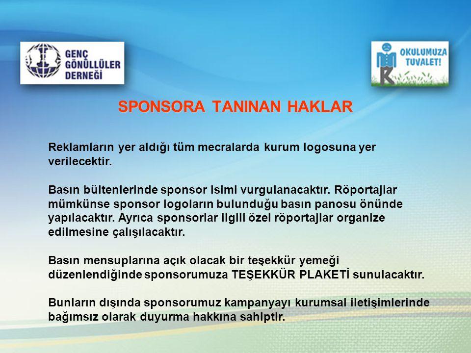 SPONSORA TANINAN HAKLAR Reklamların yer aldığı tüm mecralarda kurum logosuna yer verilecektir. Basın bültenlerinde sponsor isimi vurgulanacaktır. Röpo