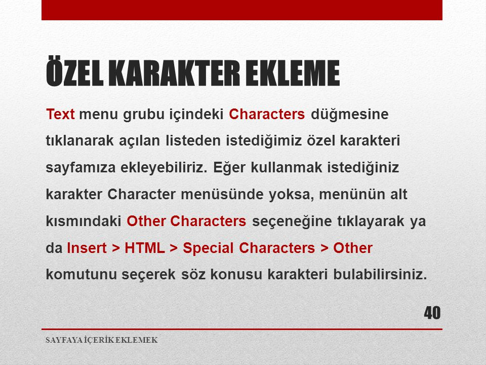 Text menu grubu içindeki Characters düğmesine tıklanarak açılan listeden istediğimiz özel karakteri sayfamıza ekleyebiliriz. Eğer kullanmak istediğini