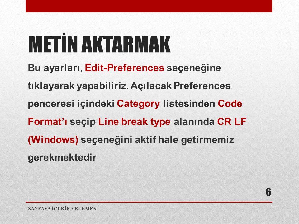 Bu ayarları, Edit-Preferences seçeneğine tıklayarak yapabiliriz. Açılacak Preferences penceresi içindeki Category listesinden Code Format'ı seçip Line
