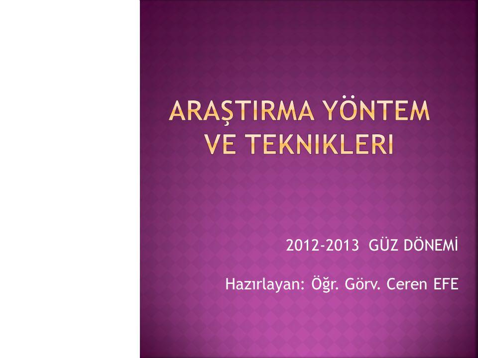 2012-2013 GÜZ DÖNEMİ Hazırlayan: Öğr. Görv. Ceren EFE
