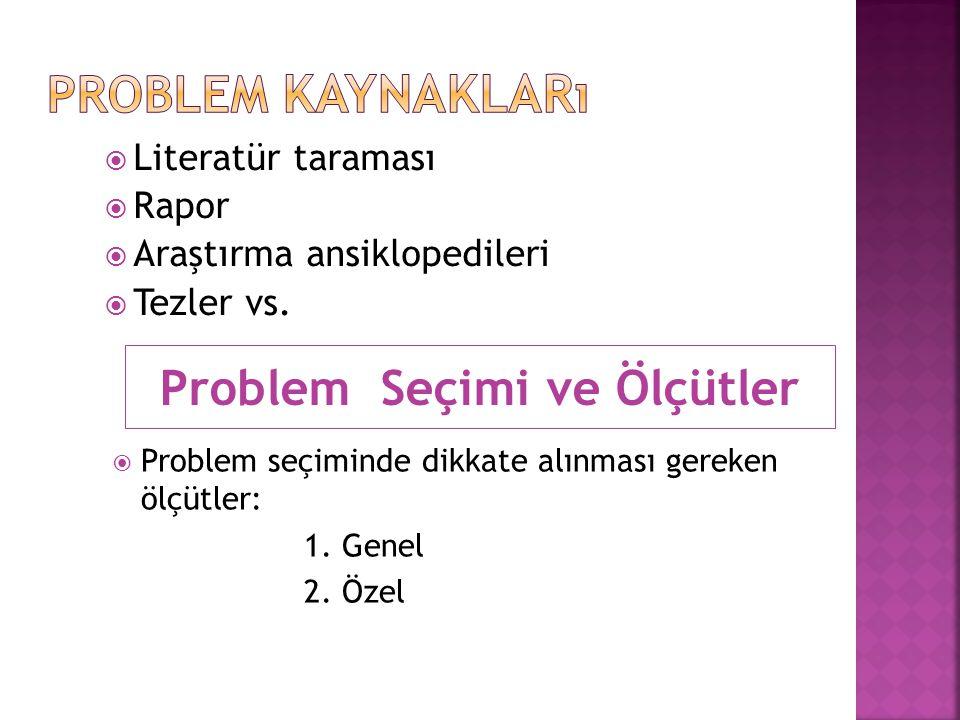  Literatür taraması  Rapor  Araştırma ansiklopedileri  Tezler vs.