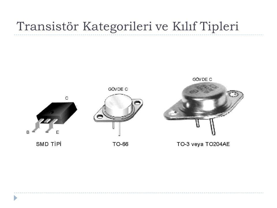 Transistör Kategorileri ve Kılıf Tipleri
