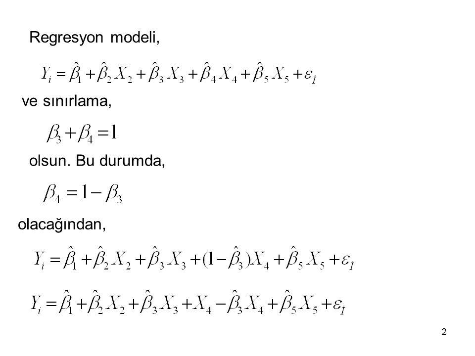 Regresyon modeli, ve sınırlama, olsun. Bu durumda, olacağından, 2