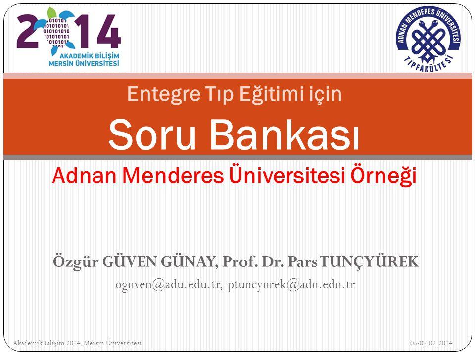Yönetici Modülü / Kontrol Kitapçı ğ ı Raporu Akademik Bili ş im 2014, Mersin Üniversitesi 05-07.02.2014