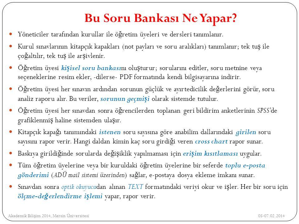 Yönetici Modülü / Sınav Seçimleri Listesi Akademik Bili ş im 2014, Mersin Üniversitesi 05-07.02.2014