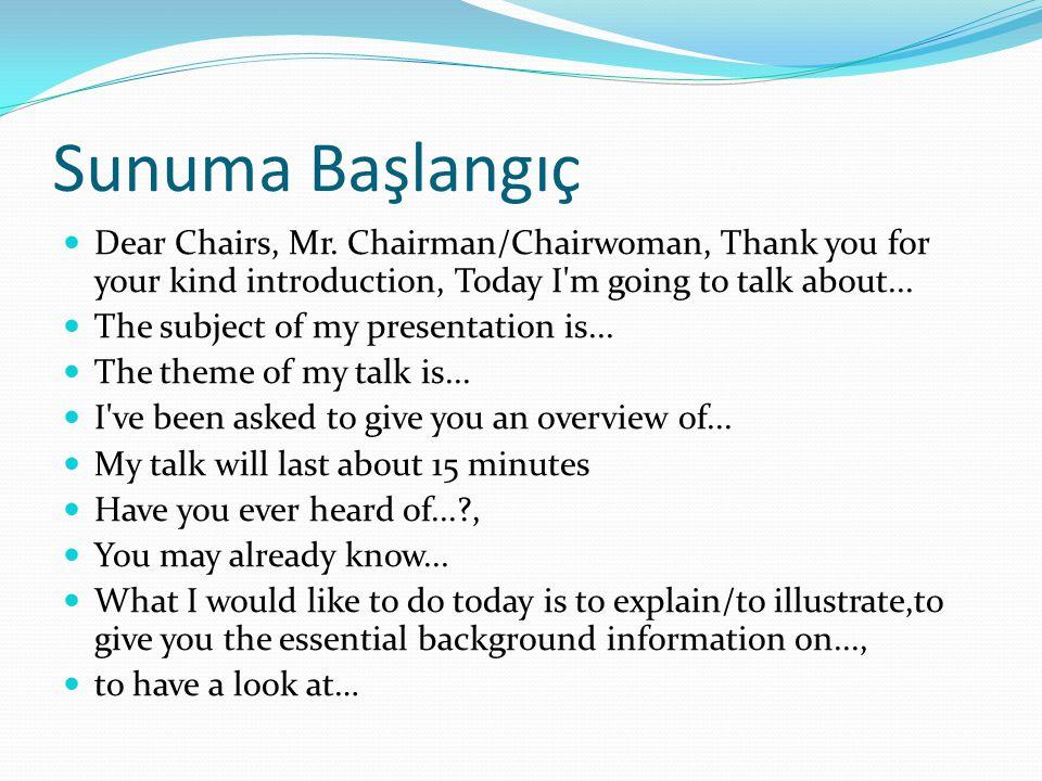 Sunuma Başlangıç  I have divided my presentation (up) into...