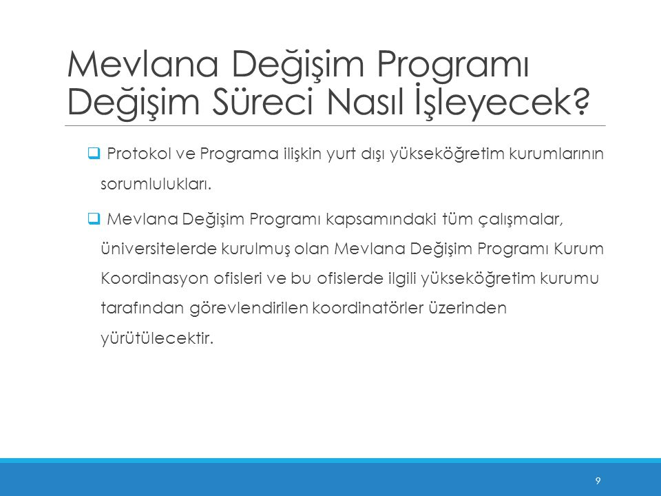 Öğrenci Değişimi Başvuru Süreci Öğrenciler, Türkiye'de kayıtlı olduğu yükseköğretim kurumunun Mevlana Değişim Programı kurum koordinasyon ofisine, https://mevlana.yok.gov.tr/ veya http://mevlana.bozok.edu.tr/ internet adresinden ulaşabileceği gerekli formları eksiksiz bir şekilde doldurarak başvurusunu gerçekleştirebilir.