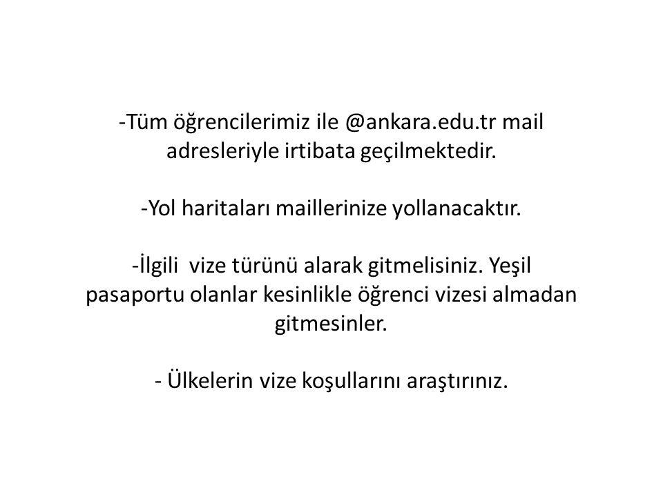 -Tüm öğrencilerimiz ile @ankara.edu.tr mail adresleriyle irtibata geçilmektedir. -Yol haritaları maillerinize yollanacaktır. -İlgili vize türünü alara