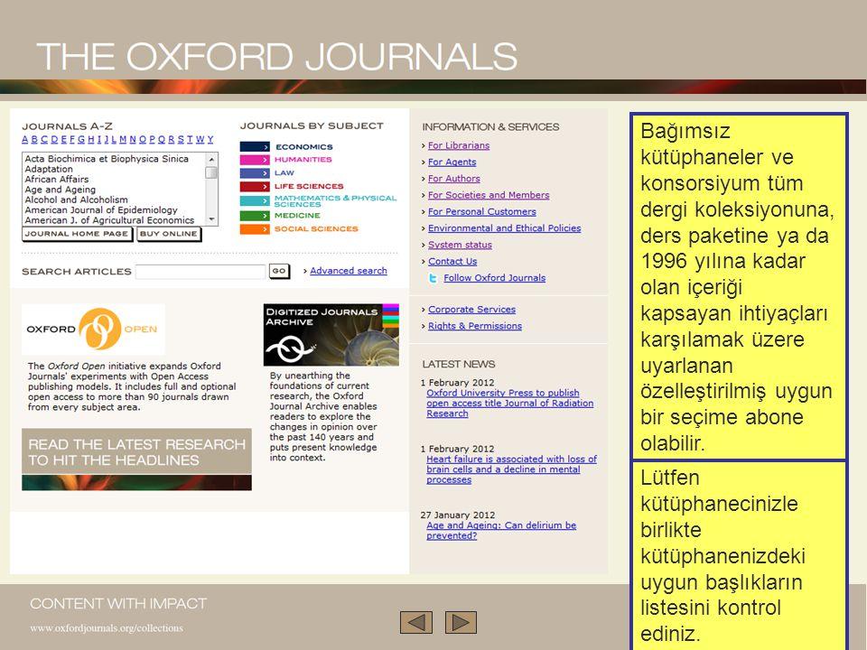 Akademik misyonumuzun ayrılmaz bir parçası da dergileri genellikle etki faktörü sıralamasıyla belirlenmiş en yüksek kalitede yayınlamaktır.