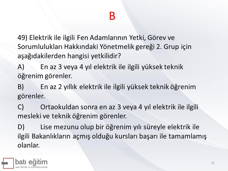 B 49) Elektrik ile ilgili Fen Adamlarının Yetki, Görev ve Sorumlulukları Hakkındaki Yönetmelik gereği 2. Grup için aşağıdakilerden hangisi yetkilidir?