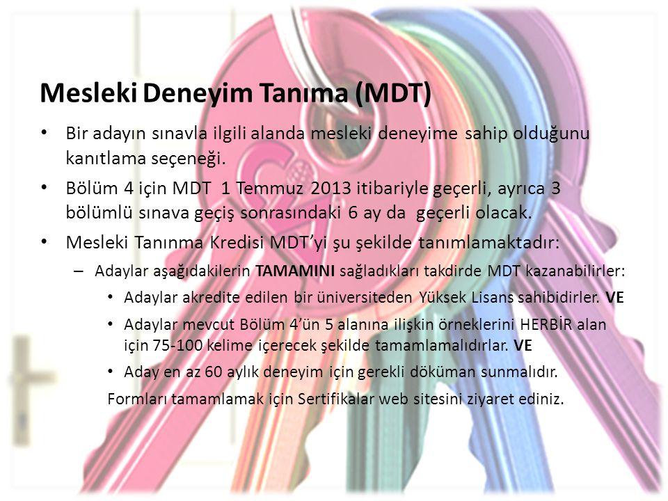 • Bir adayın sınavla ilgili alanda mesleki deneyime sahip olduğunu kanıtlama seçeneği. • Bölüm 4 için MDT 1 Temmuz 2013 itibariyle geçerli, ayrıca 3 b