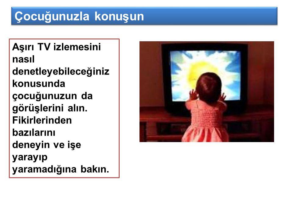 Aşırı TV izlemesini nasıl denetleyebileceğiniz konusunda çocuğunuzun da görüşlerini alın. Fikirlerinden bazılarını deneyin ve işe yarayıp yaramadığına