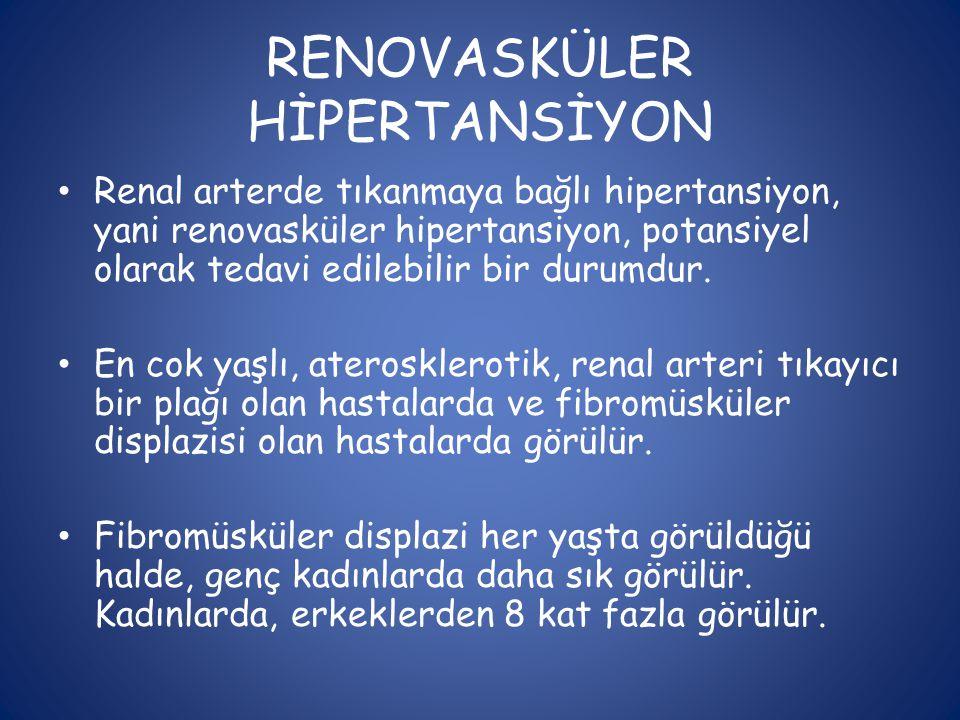 RENOVASKÜLER HİPERTANSİYON • Renal arterde tıkanmaya bağlı hipertansiyon, yani renovasküler hipertansiyon, potansiyel olarak tedavi edilebilir bir dur