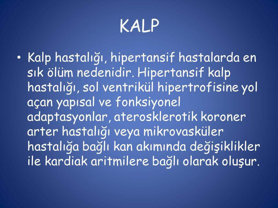 KALP • Kalp hastalığı, hipertansif hastalarda en sık ölüm nedenidir. Hipertansif kalp hastalığı, sol ventrikül hipertrofisine yol açan yapısal ve fonk