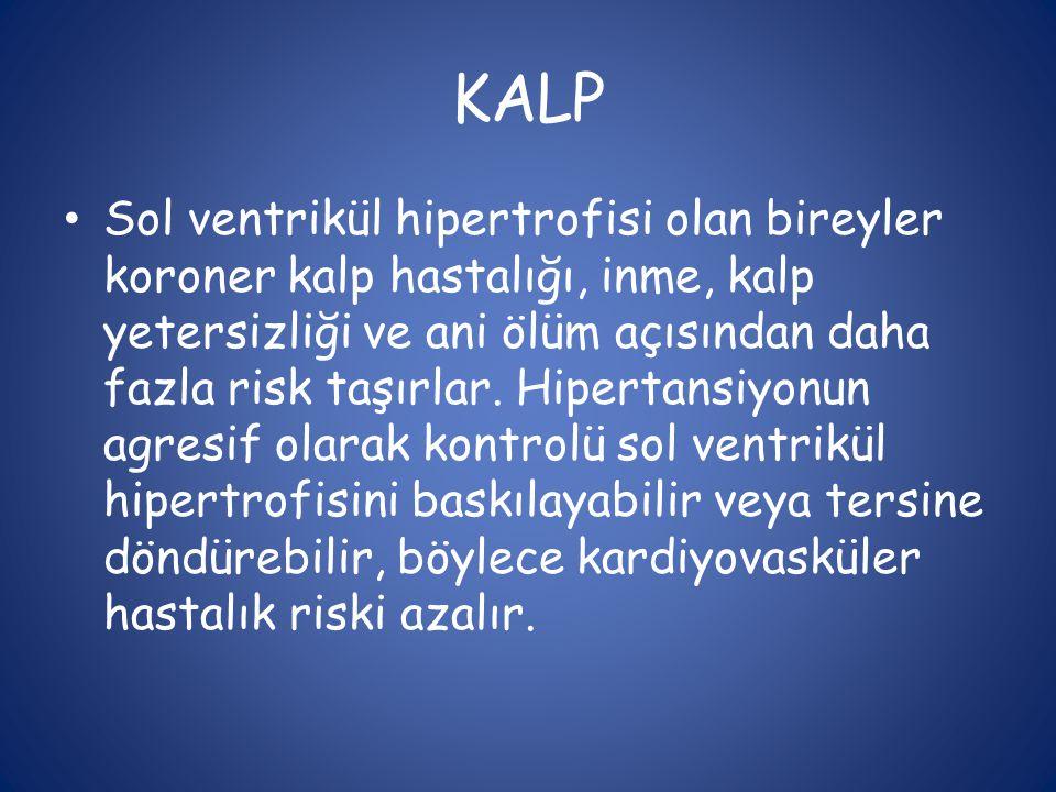 KALP • Sol ventrikül hipertrofisi olan bireyler koroner kalp hastalığı, inme, kalp yetersizliği ve ani ölüm açısından daha fazla risk taşırlar. Hipert