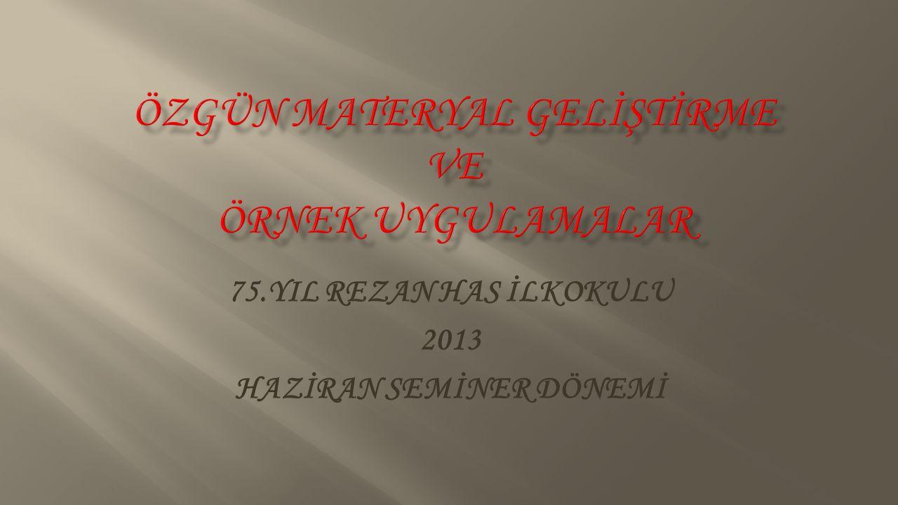 75.YIL REZAN HAS İLKOKULU 2013 HAZİRAN SEMİNER DÖNEMİ