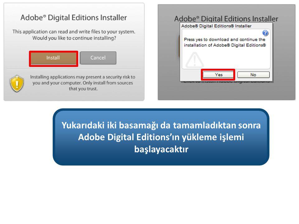Yukarıdaki iki basamağı da tamamladıktan sonra Adobe Digital Editions'ın yükleme işlemi başlayacaktır