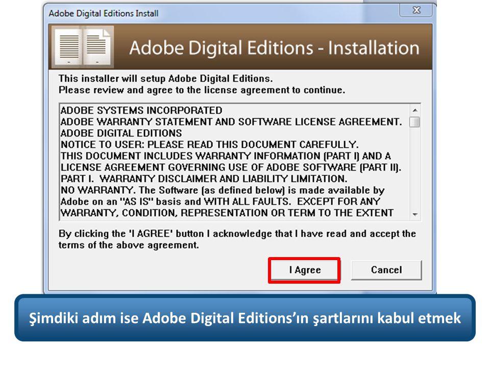 Şimdiki adım ise Adobe Digital Editions'ın şartlarını kabul etmek