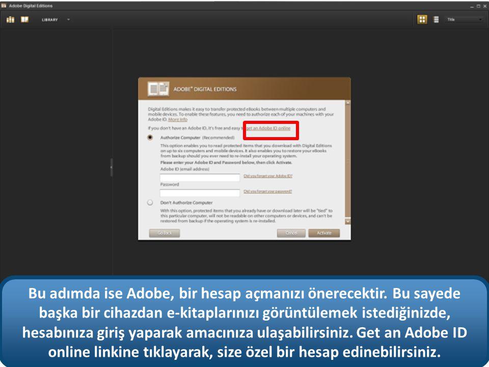 Bu adımda ise Adobe, bir hesap açmanızı önerecektir.