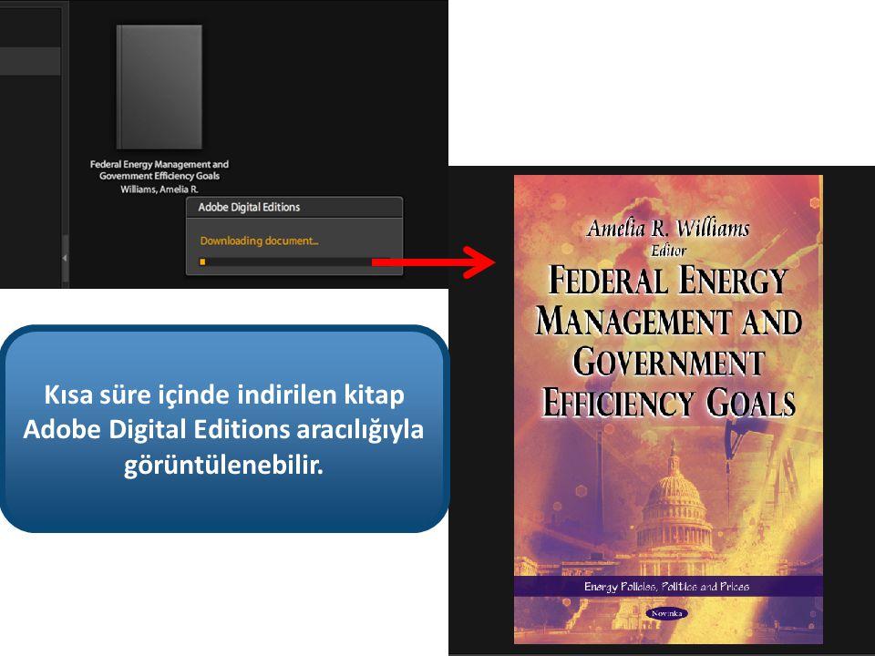 Kısa süre içinde indirilen kitap Adobe Digital Editions aracılığıyla görüntülenebilir.