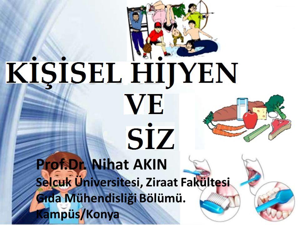 Prof.Dr. Nihat AKIN Selcuk Üniversitesi, Ziraat Fakültesi Gıda Mühendisliği Bölümü. Kampüs/Konya