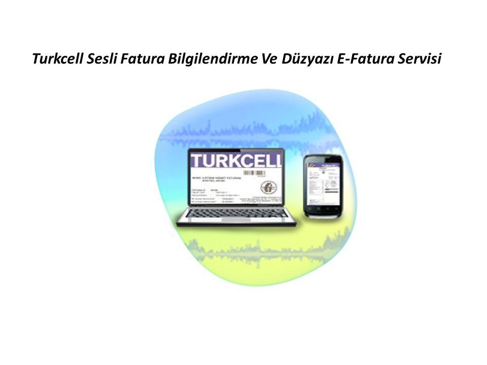 Turkcell Sesli Fatura Bilgilendirme Ve Düzyazı E-Fatura Servisi