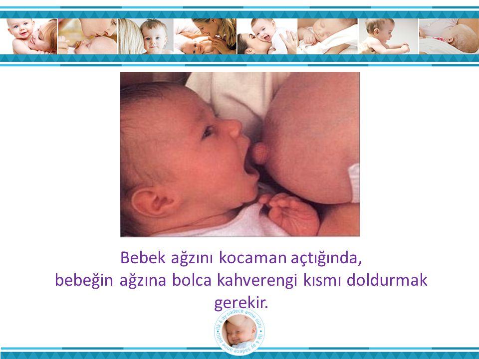 Bebek ağzını kocaman açtığında, bebeğin ağzına bolca kahverengi kısmı doldurmak gerekir.