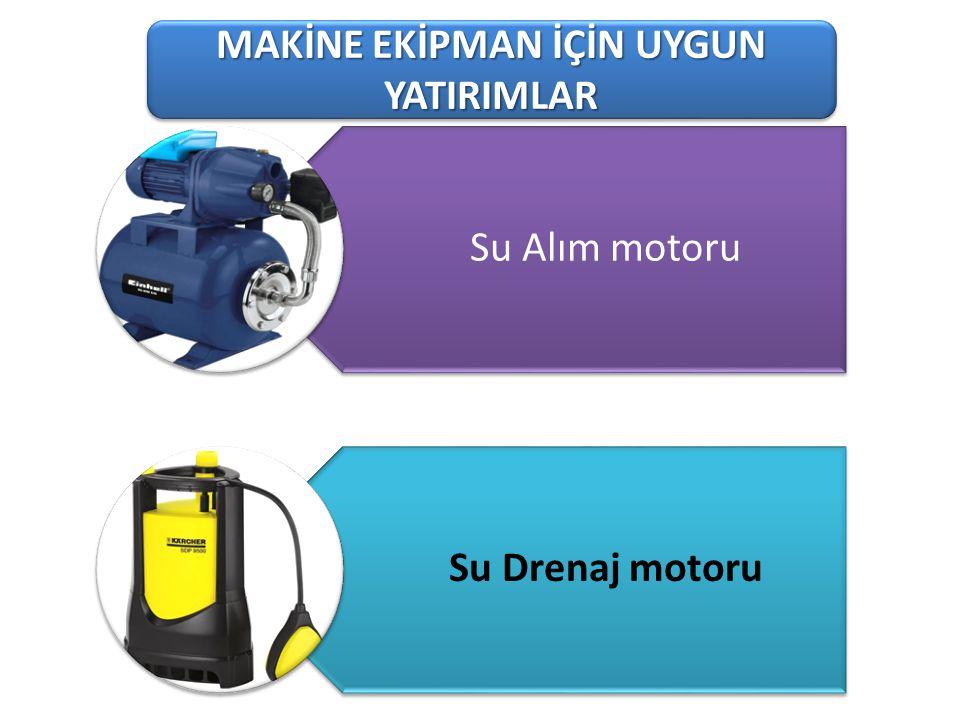 101-1 Süt Üreten Tarımsal İşletmeler MAKİNE EKİPMAN İÇİN UYGUN YATIRIMLAR Su Alım motoru Su Drenaj motoru