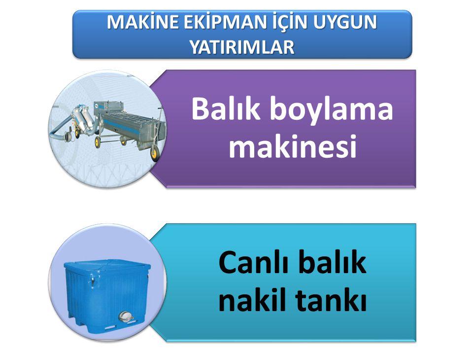101-1 Süt Üreten Tarımsal İşletmeler MAKİNE EKİPMAN İÇİN UYGUN YATIRIMLAR Balık boylama makinesi Canlı balık nakil tankı