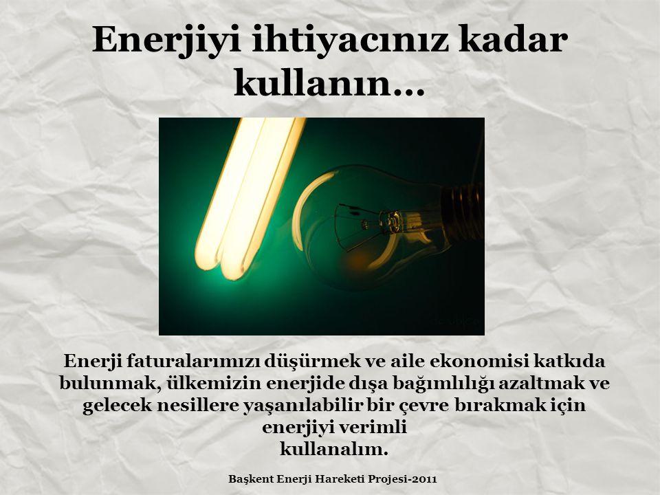 • Enerji tüketimimizin %82 'si ısıtma için kullanılmaktadır.