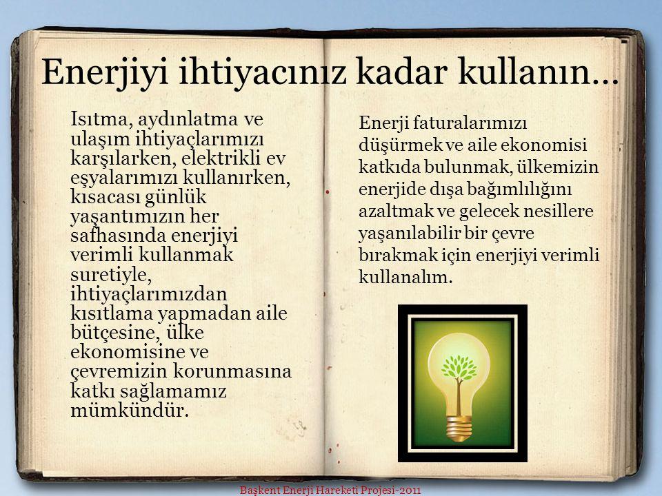 Enerjiyi ihtiyacınız kadar kullanın… Enerjiyi Neden Verimli Kullanmalıyız.