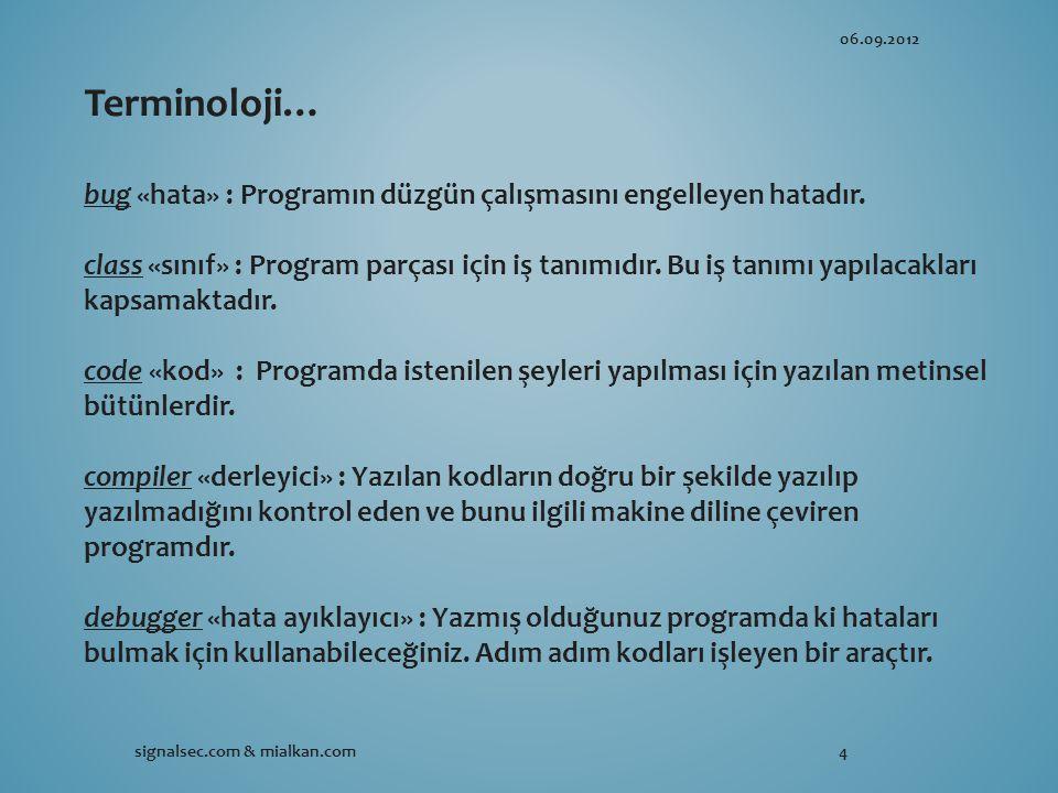 06.09.2012 signalsec.com & mialkan.com4 Terminoloji… bug «hata» : Programın düzgün çalışmasını engelleyen hatadır.
