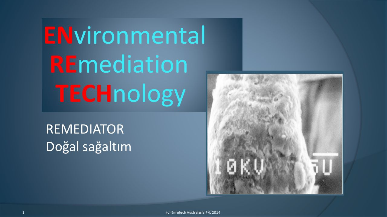 1(c) Enretech Australasia P/L 2014 ENvironmental REmediation TECHnology REMEDIATOR Doğal sağaltım
