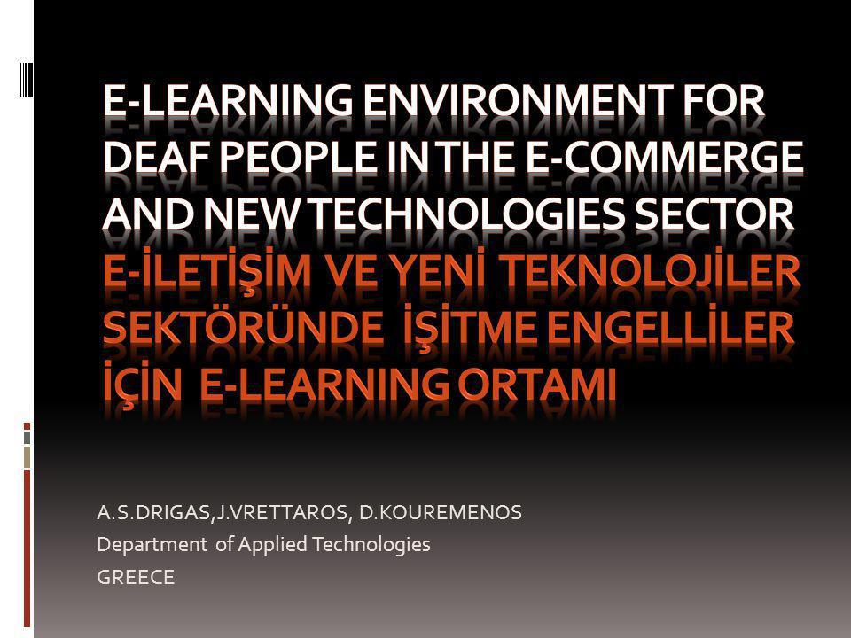 A.S.DRIGAS,J.VRETTAROS, D.KOUREMENOS Department of Applied Technologies GREECE