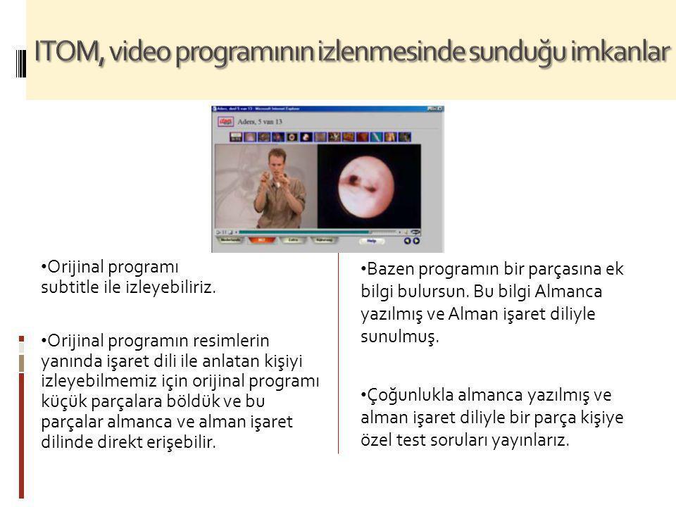 • Orijinal programı subtitle ile izleyebiliriz. • Orijinal programın resimlerin yanında işaret dili ile anlatan kişiyi izleyebilmemiz için orijinal pr