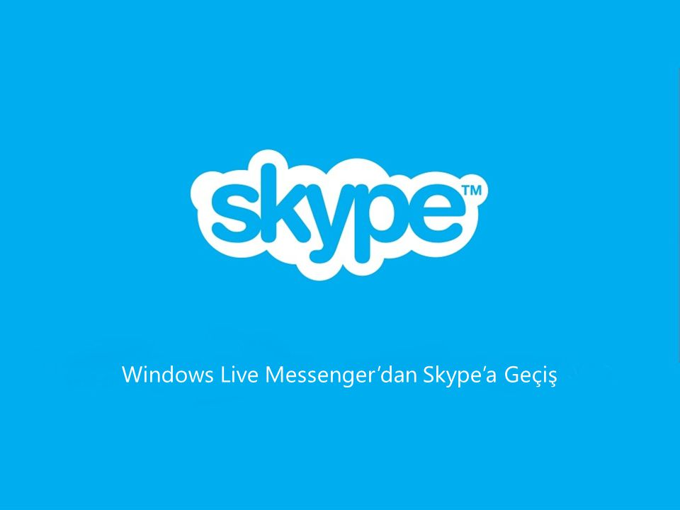 Windows Live Messenger'dan Skype'a Geçiş