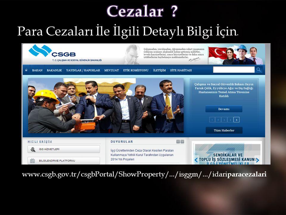 Para Cezaları İle İlgili Detaylı Bilgi İçin. www.csgb.gov.tr/csgbPortal/ShowProperty/.../isggm/.../idari paracezalari 