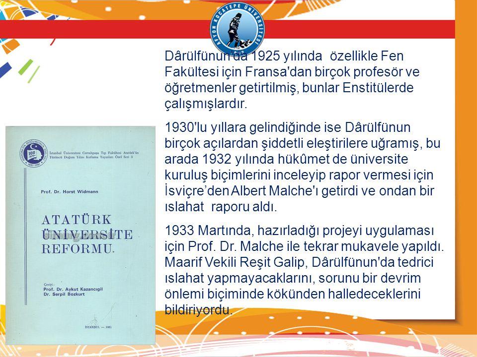 Dârülfünun'da 1925 yılında özellikle Fen Fakültesi için Fransa'dan birçok profesör ve öğretmenler getirtilmiş, bunlar Enstitülerde çalışmışlardır. 193