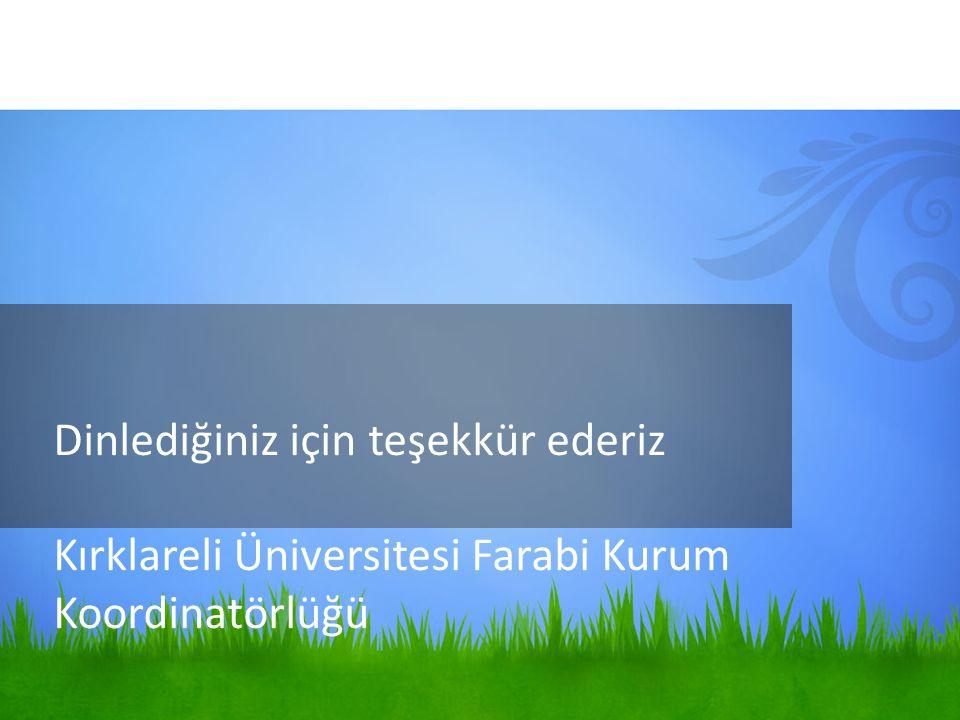 Dinlediğiniz için teşekkür ederiz Kırklareli Üniversitesi Farabi Kurum Koordinatörlüğü