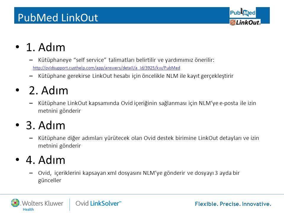 """Flexible. Precise. Innovative. • 1. Adım – Kütüphaneye """"self service"""" talimatları belirtilir ve yardımımız önerilir: http://ovidsupport.custhelp.com/a"""