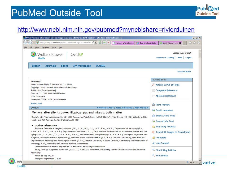Flexible. Precise. Innovative. PubMed Outside Tool http://www.ncbi.nlm.nih.gov/pubmed?myncbishare=rivierduinen