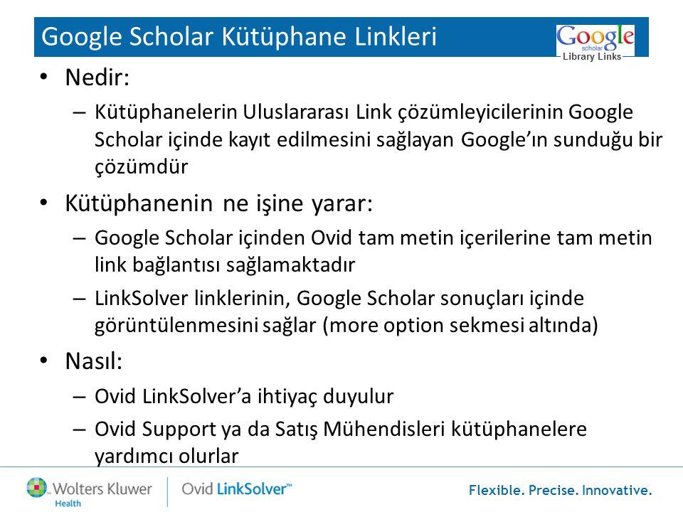 Flexible. Precise. Innovative. Google Scholar Kütüphane Linkleri • Nedir: – Kütüphanelerin Uluslararası Link çözümleyicilerinin Google Scholar içinde