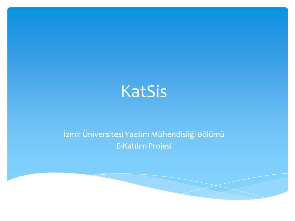 KatSis İzmir Üniversitesi Yazılım Mühendisliği Bölümü E-Katılım Projesi