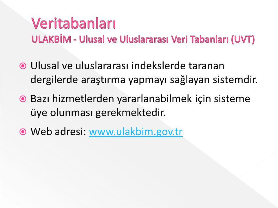  Ulusal ve uluslararası indekslerde taranan dergilerde araştırma yapmayı sağlayan sistemdir.