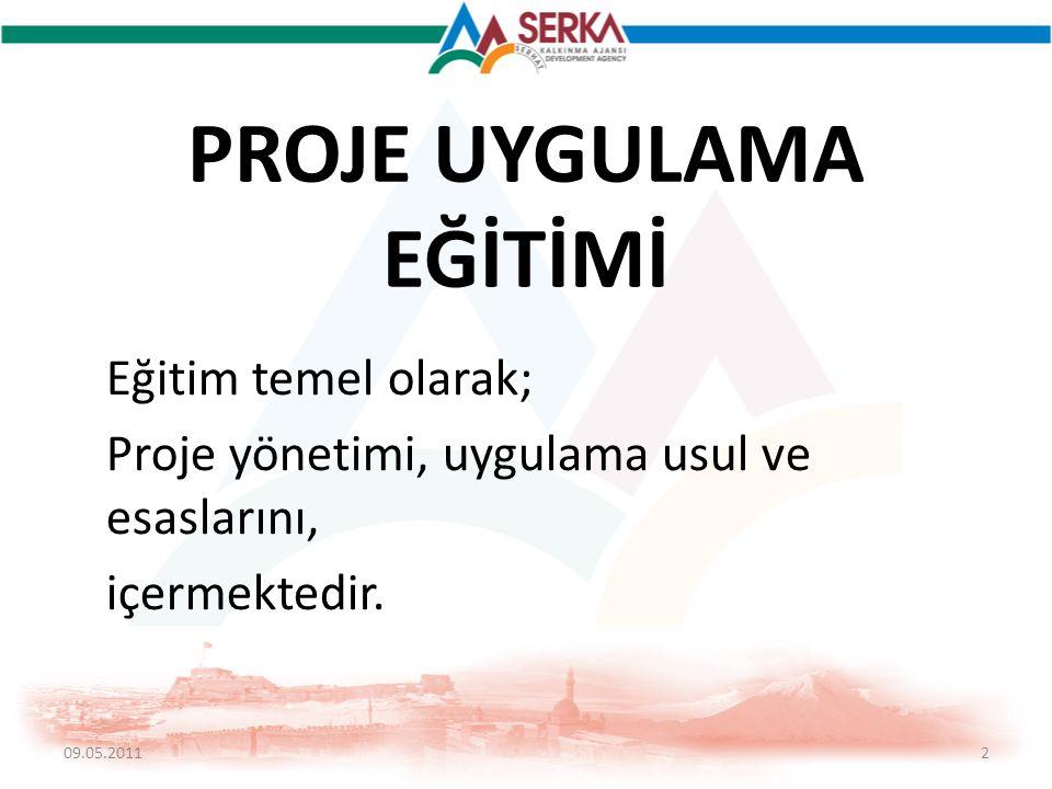 PROJE UYGULAMA EĞİTİMİ Eğitim temel olarak; Proje yönetimi, uygulama usul ve esaslarını, içermektedir. 09.05.20112