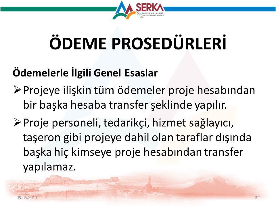 ÖDEME PROSEDÜRLERİ Ödemelerle İlgili Genel Esaslar  Projeye ilişkin tüm ödemeler proje hesabından bir başka hesaba transfer şeklinde yapılır.  Proje
