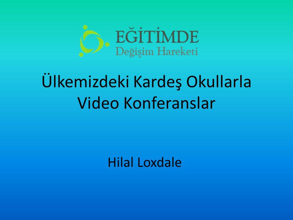 Ülkemizdeki Kardeş Okullarla Video Konferanslar Hilal Loxdale
